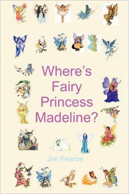 Where's Fairy Princess Madeline
