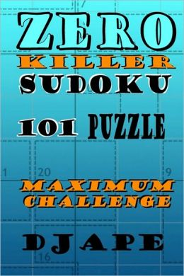 Zero Killer Sudoku: 101 Puzzles: Maximum Challenge