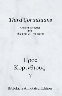 Third Corinthians: Ancient Gnostics and the End of the World