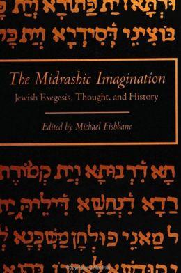 Midrashic Imagination, The