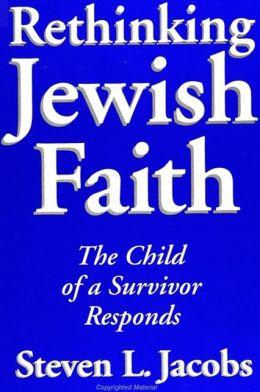 Rethinking Jewish Faith