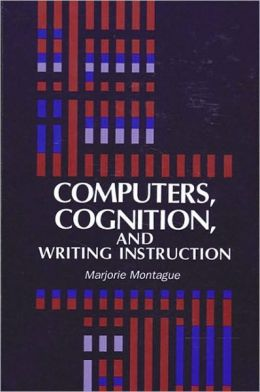 Computers, Cognition, and Writing Instruction