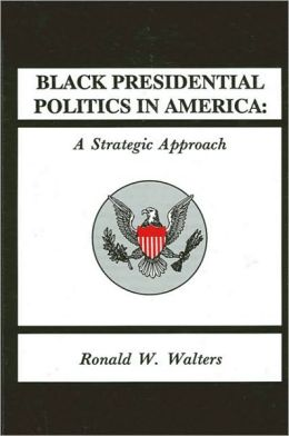 Black Presidential Politics in America