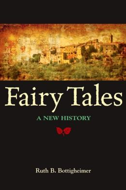 Fairy Tales: A New History
