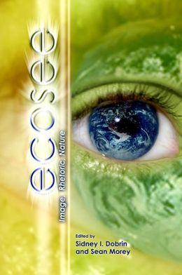 Ecosee: Image, Rhetoric, Nature