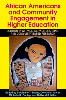 African Americans and Community Engagement in Higher Education: Community Service, ServiceLearning, and Community-Based Research