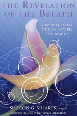 The Revelation of the Breath: A Tribute to Its Wisdom, Power, and Beauty