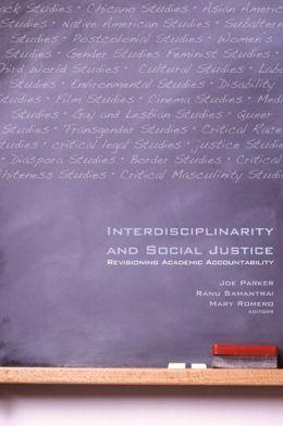 Interdisciplinarity and Social Justice: Revisioning Academic Accountability