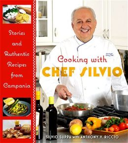 Cooking with Chef Silvio: Stories and Authentic Recipes from Campania