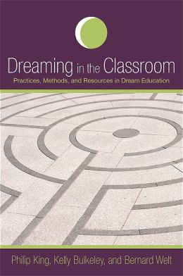 Dreaming in the Classroom: Practices, Methods, and Resources in Dream Education