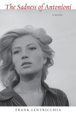Sadness of Antonioni, The: A Novel