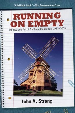 Running on Empty: The Rise and Fall of Southampton College, 1963-2005