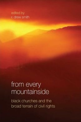 From Every Mountainside: Black Churches and the Broad Terrain of Civil Rights