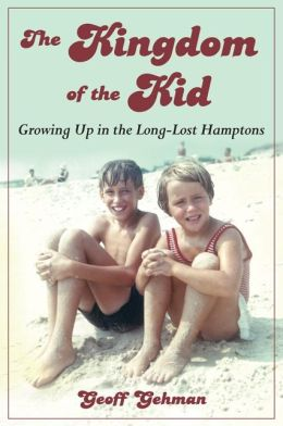 The Kingdom of the Kid: Growing Up in the Long-Lost Hamptons
