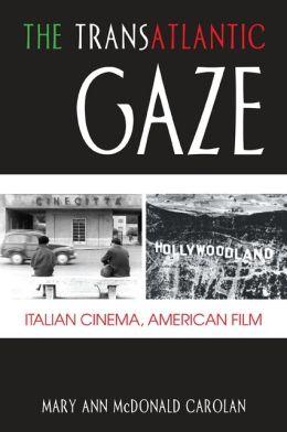 The Transatlantic Gaze: Italian Cinema, American Film