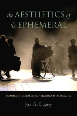 The Aesthetics of the Ephemeral: Memory Theaters in Contemporary Barcelona