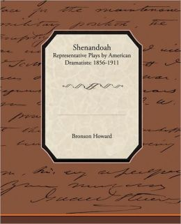 Shenandoah - Representative Plays By American Dramatists