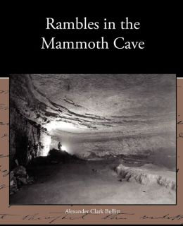 Rambles in the Mammoth Cave