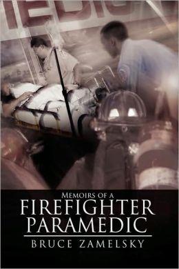 Memoirs Of A Firefighter/Paramedic