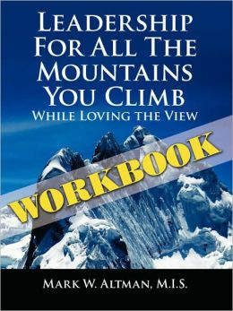 Leadership for All the Mountains You Climb: Workbook