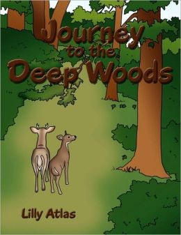 Journey to the Deep Woods