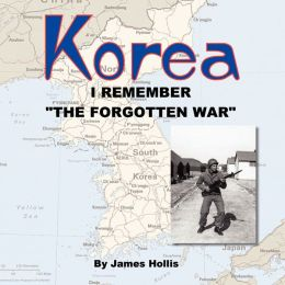 Korea: I Remember The Forgotten War