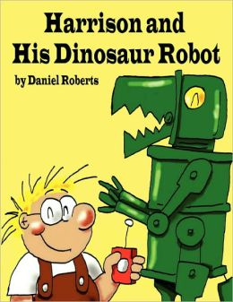 Harrison And His Dinosaur Robot