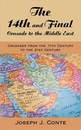 The 14th And Final Crusade To The Middle East