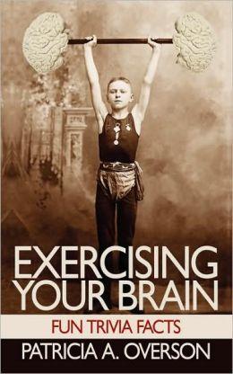 Exercising Your Brain: Fun Trivia Facts