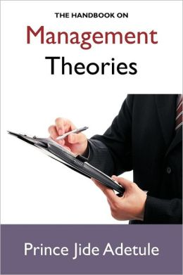 The Handbook On Management Theories
