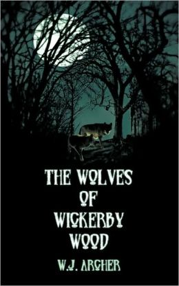 The Wolves Of Wickerby Wood