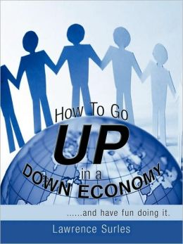 How To Go Up In A Down Economy