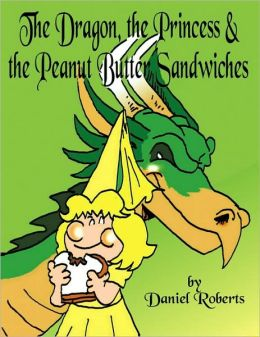The Dragon, The Princess And The Peanut Butter Sandwiches
