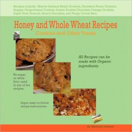 Honey And Whole Wheat Recipes