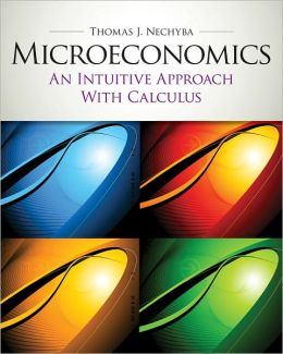 Microeconomics: An Intuitive Approach with Calculus (Book Only)