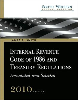 South-Western Federal Taxation: Internal Revenue Code of 1986 and Treasury Regulations
