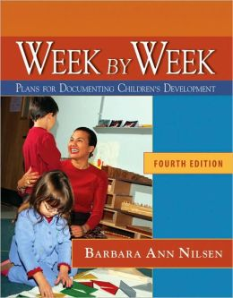 Week by Week: Plans for Documenting Children's Development, Reprint