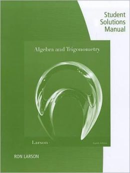 Student Study and Solutions Manual for Larson/Hostetler's Algebra and Trigonometry, 8th
