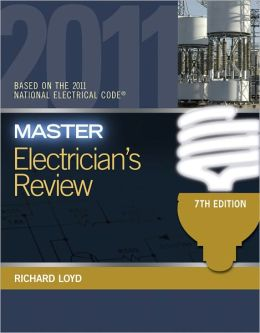 Master Electrician's Review: Based on the National Electrical Code 2011
