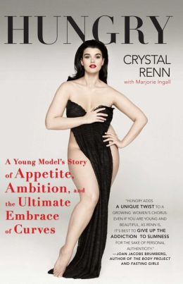 Hungry: A Young Model's Story of Appetite, Ambition, and the Ultimate Embrace of Curves