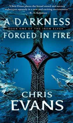 A Darkness Forged in Fire (Iron Elves Series #1)