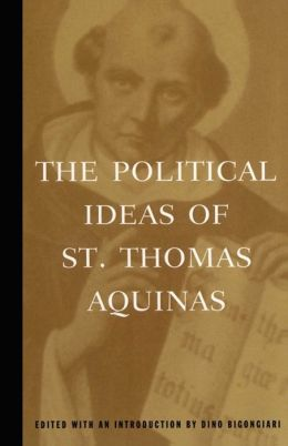 The Political Ideas of St. Thomas Aquinas