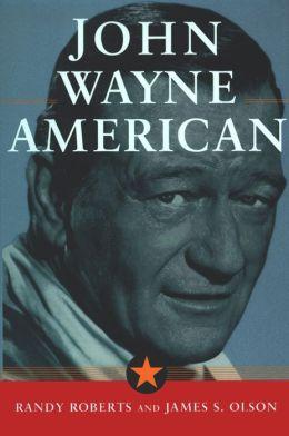 John Wayne: American: American