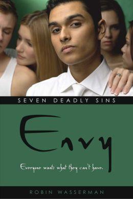 Envy (Robin Wasserman's Seven Deadly Sins Series #2)