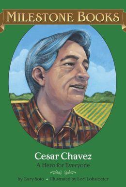 Cesar Chavez: A Hero for Everyone
