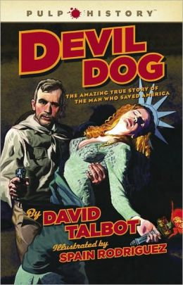 Devil Dog: The Amazing True Story of the Man Who Saved America