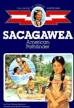 Sacagawea: American Pathfinder (Childhood of Famous Americans Series)
