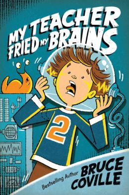 My Teacher Fried My Brains (My Teacher Is an Alien Series #2)
