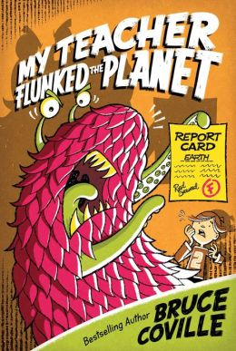 My Teacher Flunked the Planet (My Teacher Is an Alien Series #4)