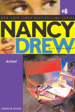 Action! (Nancy Drew Girl Detective Series #6)